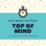 Top of Mind Must Reads for the Week of May 29, 2017