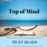 Top of Mind Must Reads for the Week of June 12, 2017
