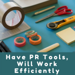 Have PR Tools, Will Work Efficiently