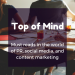 Top of Mind: Media Pitches, PESO Model, and Instagram Analytics