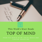 Top of Mind: Must-Reads for the Week of May 15, 2017