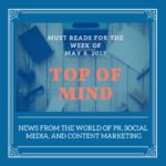 Top of Mind: Must-Reads for the Week of May 8, 2017