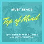 Top of Mind Must Reads for Week of July 3, 2017