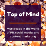 Top of Mind: Calculating ROI, Creative Sales Tactics, and PR Skills