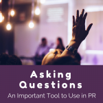 Asking Questions – An Important Tool to Use in PR