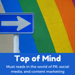 Top of Mind: PR Responsibilities, Influencer Guidelines, and Writing Like a Pro