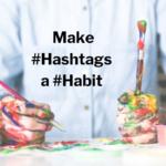 Make #Hashtags a #Habit on LinkedIn